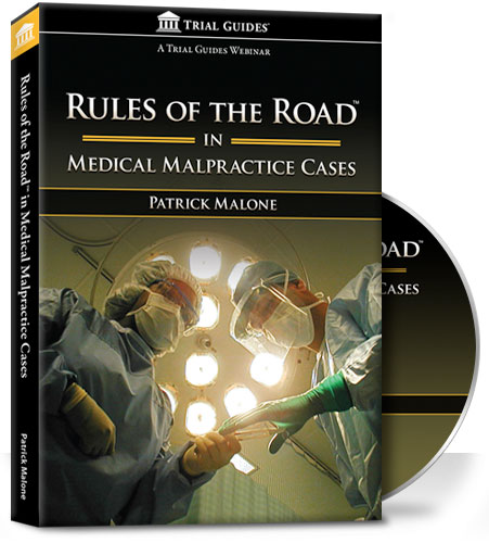 Rules of the Road in Medical Malpractice Cases